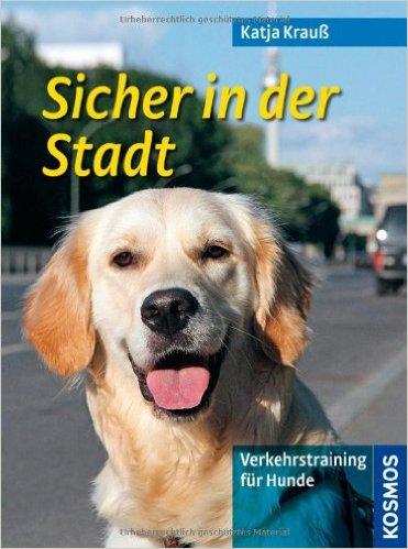 Sicher in der Stadt - Verkehrstraining für Hunde